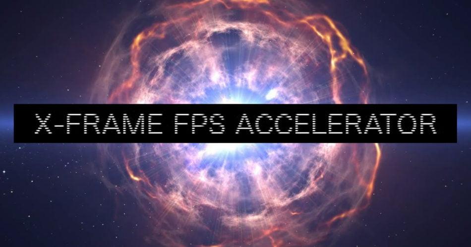 X-Frame FPS Accelerator