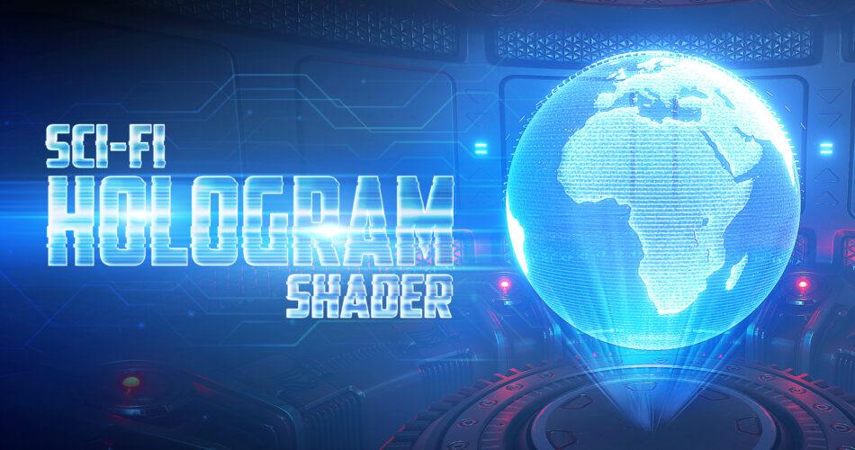 Sci Fi Hologram Shader